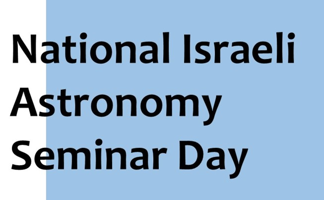 The National Israeli Astronomy Seminar Day